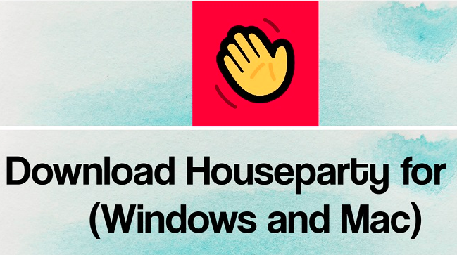 download Houseparty for Mac